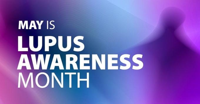 May is Lupus Awareness Month, which strives to create visibility and advance research. Credit: Lupus Foundation of America.